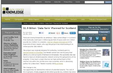 http://www.datacenterknowledge.com/archives/2008/07/08/19-billion-data-farm-planned-for-scotland/