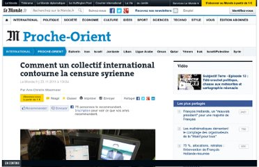 http://www.lemonde.fr/proche-orient/article/2011/11/23/comment-un-collectif-international-contourne-la-censure-syrienne_1607715_3218.html#xtor=RSS-3208001