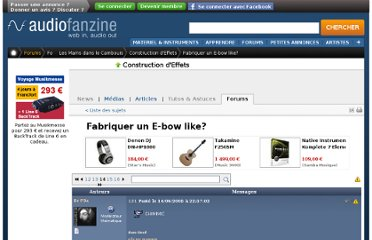 http://fr.audiofanzine.com/construction-d-effets/forums/t.109732,fabriquer-un-e-bow-like,p.14.html