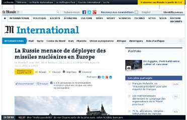http://www.lemonde.fr/international/article/2011/11/23/la-russie-menace-de-deployer-des-missiles-nucleaires-en-europe_1608122_3210.html#xtor=AL-32280308