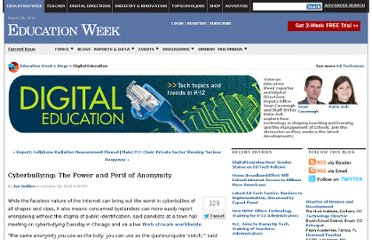 http://blogs.edweek.org/edweek/DigitalEducation/2011/10/cyberbullying_the_power_and_pe.html?cmp=ENL-DD-MOSTPOP