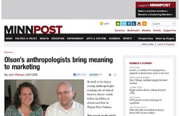 http://www.minnpost.com/johnreinan/2009/04/13/8015/olsons_anthropologists_bring_meaning_to_marketing