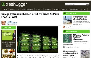http://www.treehugger.com/green-food/omega-hydroponic-garden-gets-five-times-as-much-food-per-watt.html