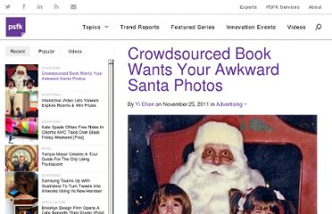 http://www.psfk.com/2011/11/crowdsourced-book-wants-your-awkward-santa-photos.html