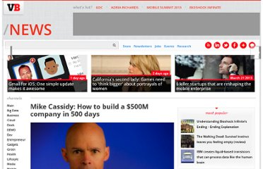http://venturebeat.com/2011/11/26/mike-cassidy-how-to-build-a-500m-company-in-500-days/