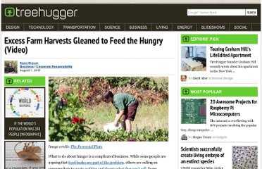 http://www.treehugger.com/corporate-responsibility/excess-farm-harvests-gleaned-to-feed-the-hungry-video.html