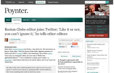 http://www.poynter.org/latest-news/mediawire/141315/boston-globe-editor-joins-twitter-like-it-or-not-you-cant-ignore-it-he-tells-other-editors/