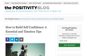http://www.positivityblog.com/index.php/2009/02/20/how-to-build-self-confidence/