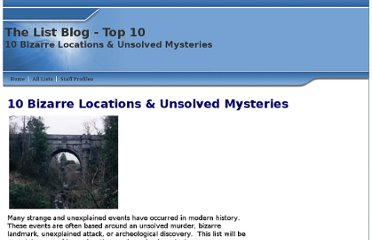 http://www.listzblog.com/top_ten_bizarre_locations_and_unsolved_mysteries_list.html