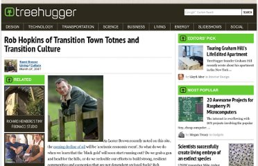http://www.treehugger.com/culture/rob-hopkins-of-transition-town-totnes-and-transition-culture.html