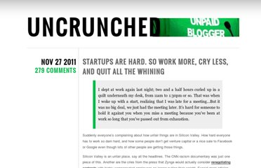 http://uncrunched.com/2011/11/27/startups-are-hard-so-work-more-cry-less-and-quit-all-the-whining/