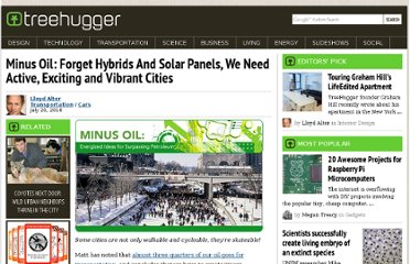http://www.treehugger.com/cars/minus-oil-forget-hybrids-and-solar-panels-we-need-active-exciting-and-vibrant-cities.html