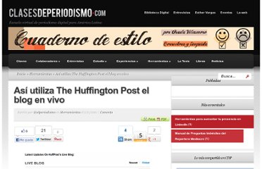 http://www.clasesdeperiodismo.com/2011/11/01/asi-utiliza-the-huffington-post-el-blog-en-vivo/