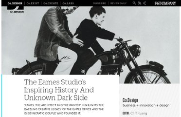 http://www.fastcodesign.com/1665403/the-eames-studios-inspiring-history-and-unknown-dark-side