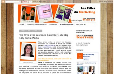 http://www.les-filles-du-marketing.com/2011/11/tea-time-avec-laurence-galambert-du.html