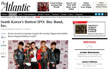 http://www.theatlantic.com/business/archive/2011/11/south-koreas-hottest-ipo-boy-band-inc/249140/