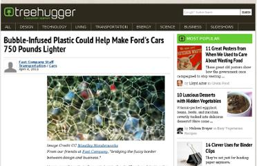 http://www.treehugger.com/cars/bubble-infused-plastic-could-help-make-fords-cars-750-pounds-lighter.html