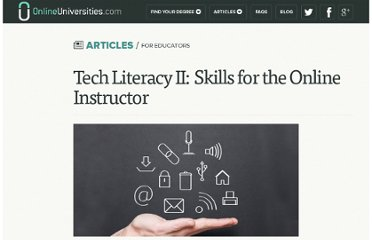 http://www.onlineuniversities.com/articles/educators/tech-literacy-ii-skills-for-the-online-instructor/