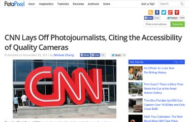 http://www.petapixel.com/2011/11/29/cnn-lays-off-photojournalists-citing-the-accessibility-of-quality-cameras/