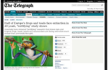 http://www.telegraph.co.uk/earth/wildlife/8895727/Half-of-Europes-frogs-and-toads-face-extinction-in-40-years-terrifying-study-shows.html
