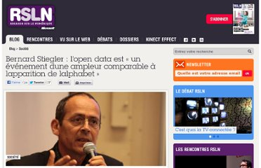 http://www.rslnmag.fr/post/2011/03/15/Bernard-Stiegler-lopen-data-est-171;-un-evenement-dune-ampleur-comparable-a-lapparition-de-lalphabet-187;.aspx