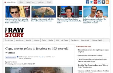 http://www.rawstory.com/rs/2011/11/30/cops-movers-refuse-to-foreclose-on-103-year-old-woman/#.TtZx7S_mtJA.facebook