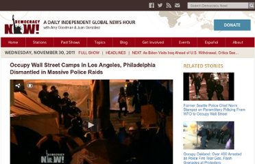 http://www.democracynow.org/2011/11/30/occupy_wall_street_camps_in_los