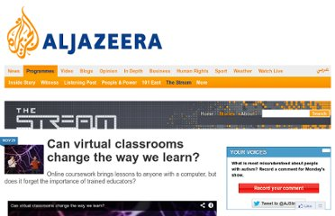 http://stream.aljazeera.com/story/can-virtual-classrooms-change-way-we-learn-0021888