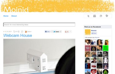 http://www.moinid.com/2011/10/webcam-house#more-2534