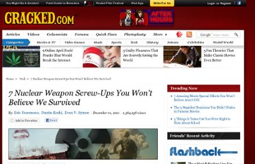http://www.cracked.com/article_19546_7-nuclear-weapon-screw-ups-you-wont-believe-we-survived.html