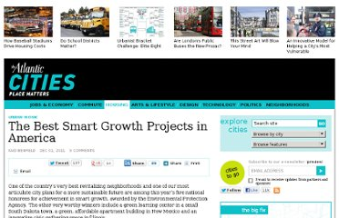 http://www.theatlanticcities.com/housing/2011/12/best-smart-growth-projects-america/617/