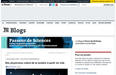 http://passeurdesciences.blog.lemonde.fr/2011/12/01/des-physiciens-creent-de-la-lumiere-a-partir-du-vide/#xtor=RSS-3208