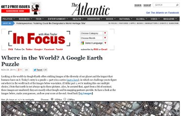 http://www.theatlantic.com/infocus/2011/11/where-in-the-world-part-2-a-google-earth-puzzle/100197/