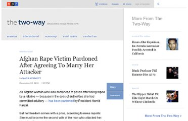 http://www.npr.org/blogs/thetwo-way/2011/12/01/143006173/afghan-rape-victim-pardoned-after-agreeing-to-marry-her-attacker