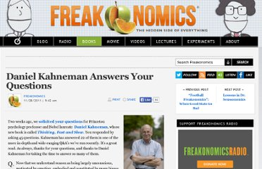 http://www.freakonomics.com/2011/11/28/daniel-kahneman-answers-your-questions/