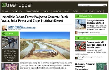 http://www.treehugger.com/sustainable-product-design/incredible-sahara-forest-project-to-generate-fresh-water-solar-power-and-crops-in-african-desert.html