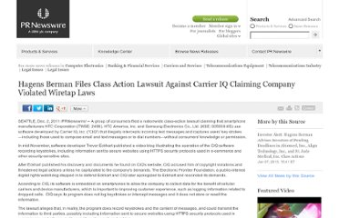 http://www.prnewswire.com/news-releases/hagens-berman-files-class-action-lawsuit-against-carrier-iq-claiming-company-violated-wiretap-laws-134905308.html