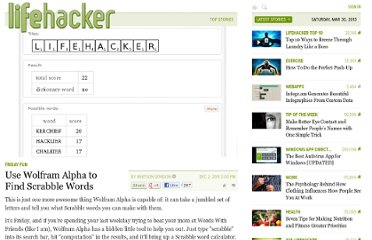 http://lifehacker.com/5864605/use-wolfram-alpha-to-find-scrabble-words