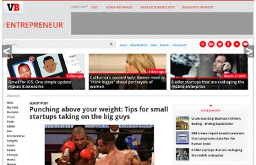 http://venturebeat.com/2011/12/02/punching-above-your-weight-tips-for-small-startups-taking-on-the-big-guys/