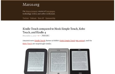 http://www.marco.org/2011/12/02/kindle-touch-vs-nook-simple-touch-kobo-touch-kindle-4