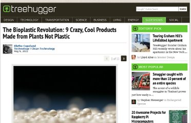 http://www.treehugger.com/slideshows/clean-technology/the-bioplastic-revolution-9-crazy-cool-products-made-from-plants-not-plastic/