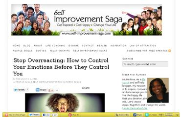 http://blog.self-improvement-saga.com/2011/06/stop-overreacting-control-your-emotions/