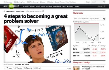 http://www.cbsnews.com/8301-505125_162-57334333/4-steps-to-becoming-a-great-problem-solver/