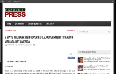 http://www.pakalertpress.com/2011/11/28/9-ways-the-bankster-occupied-u-s-government-is-waging-war-against-america/