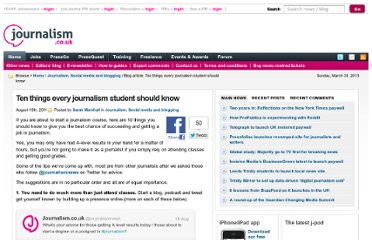 http://blogs.journalism.co.uk/2011/08/18/ten-things-every-journalism-student-should-know-2/