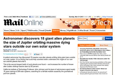 http://www.dailymail.co.uk/sciencetech/article-2069667/Astronomer-discovers-18-giant-alien-planets-size-Jupiter-orbiting-massive-dying-stars-outside-solar-system.html