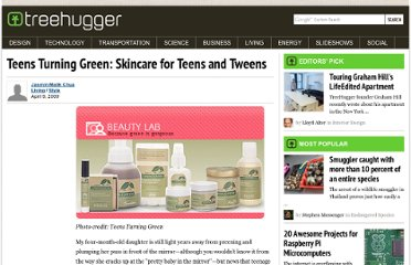 http://www.treehugger.com/style/teens-turning-green-skincare-for-teens-and-tweens.html