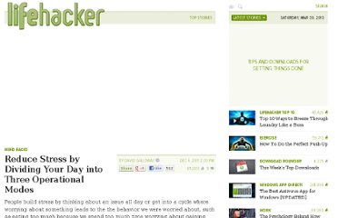 http://lifehacker.com/5864874/reduce-stress-by-dividing-your-day-into-three-operational-modes