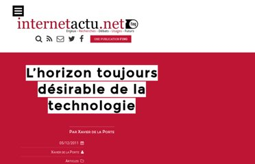 http://www.internetactu.net/2011/12/05/lhorizon-toujours-desirable-de-la-technologie/