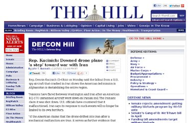 http://thehill.com/blogs/defcon-hill/operations/197227-rep-kucinich-downed-drone-a-step-toward-war-with-iran